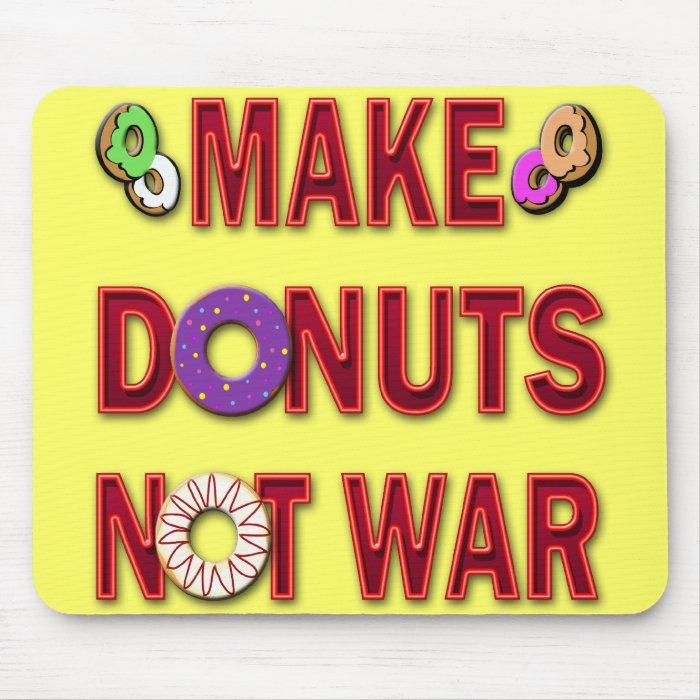 MAKE DONUTS NOT WAR MOUSE PAD