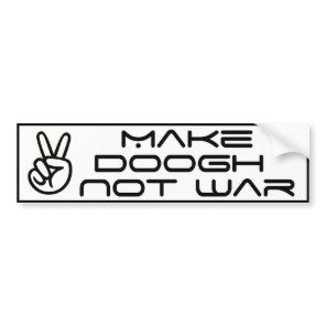 Make Doogh Not War Bumper Sticker