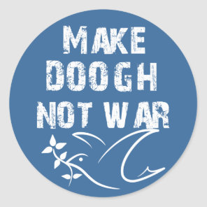 Make Doogh Not War Classic Round Sticker