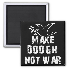 Make Doogh Not War Magnet