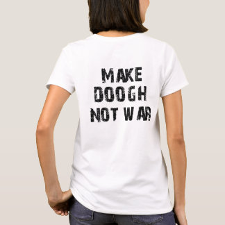 Make Doogh Not War T-Shirt