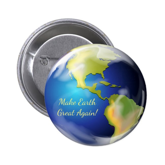 Make Earth Great Again Button