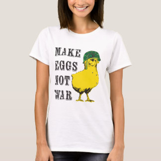 Make Eggs Not War T-Shirt