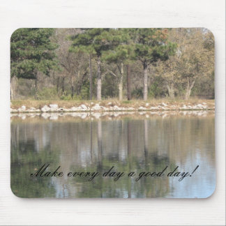 Make every day a good day! mouse pad