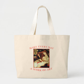 Make Every Day a Work of Art Canvas Bag