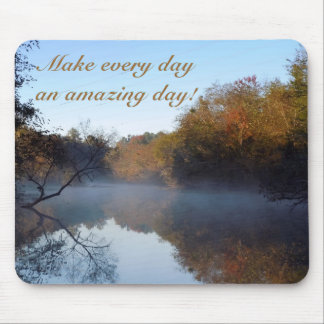 Make Every Day An Amazing Day! Mouse Pad