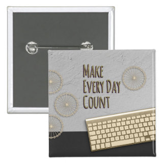 Make Every Day Count Dark Gray Button