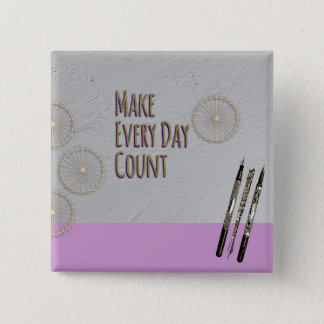 Make Every Day Count Pink Button