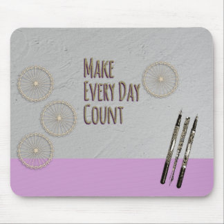 Make Every Day Count Pink Mouse Pad