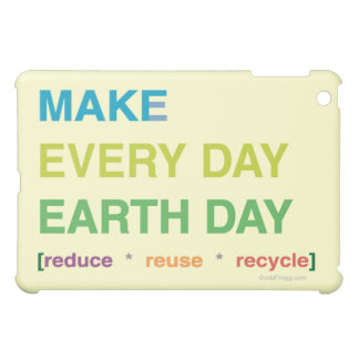 Make Every Day Earth Day  iPad Mini Covers