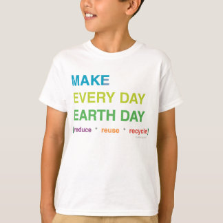 Make Every Day Earth Day Kid's T-Shirt