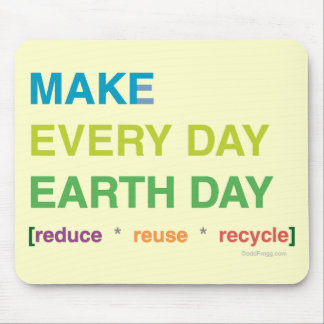 Make Every Day Earth Day Mousepad