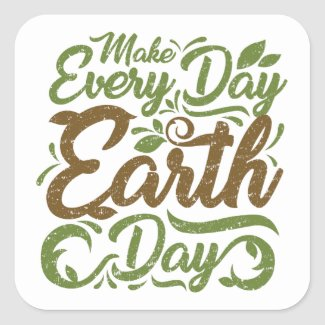 Make Every Day Earth Day - Square Stickers, Glossy Square Sticker