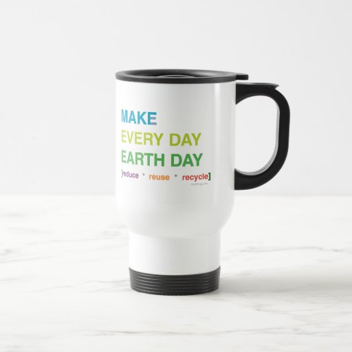 Make Every Day Earth Day Travel Mug