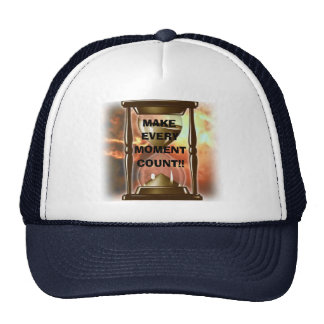 MAKE, EVERY, MOMENT, COUNT!! TRUCKER HAT