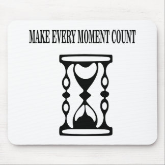 Make Every Moment Count Mouse Pad