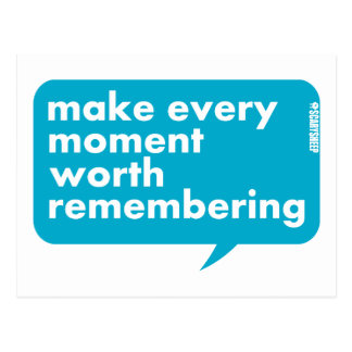 Make Every Moment Worth Remembering Postcard