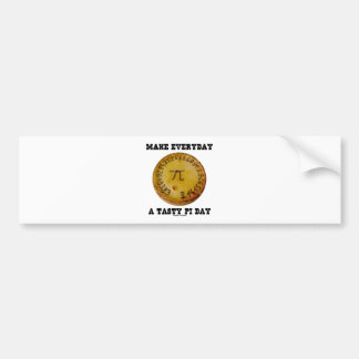 Make Everyday A Tasty Pi Day (Pi On Baked Pie) Bumper Sticker