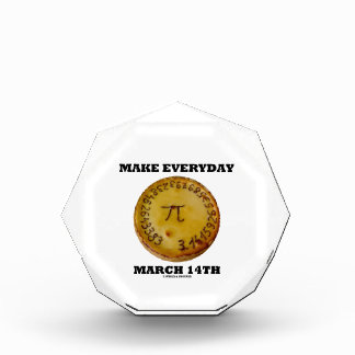 Make Everyday March 14th (Math Pi Pie Humor) Award