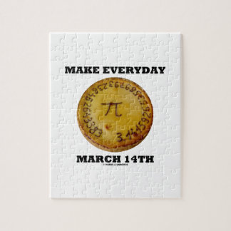 Make Everyday March 14th (Math Pi Pie Humor) Jigsaw Puzzle