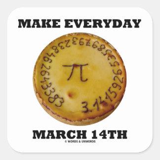 Make Everyday March 14th (Math Pi Pie Humor) Square Sticker
