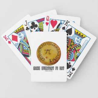 Make Everyday Pi Day (Mathematics Pi / Pie Humor) Bicycle Playing Cards