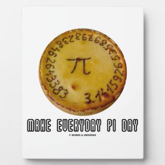 Make Everyday Pi Day (Mathematics Pi / Pie Humor) Plaque