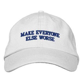 MAKE EVERYONE ELSE WORSE Hat