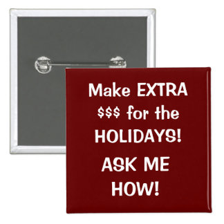 Make EXTRA  $$$ for the HOLIDAYS!, ASK ME HOW! Pins