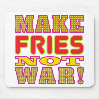 Make Fries Mouse Pad