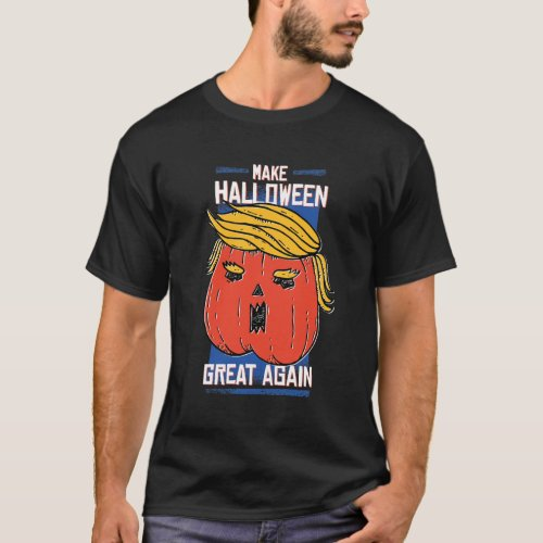 Make Halloween Great Again Funny Trumpkin T_Shirt
