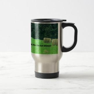 Make Hay While the Sun Shines Travel Mug