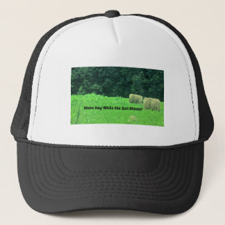 Make Hay While the Sun Shines Trucker Hat