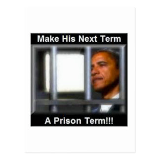 Make His Next Term a Prison Term Postcard