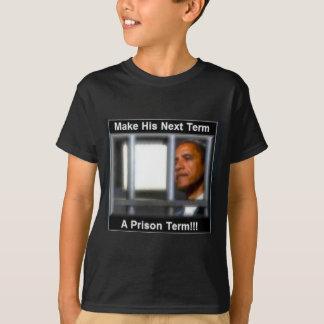 Make His Next Term a Prison Term T-Shirt