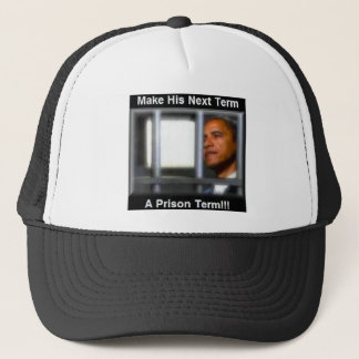 Make His Next Term a Prison Term Trucker Hat