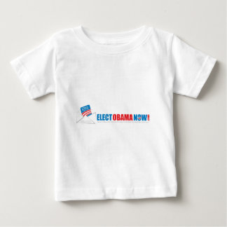 Make history Elect Obama Now. Baby T-Shirt
