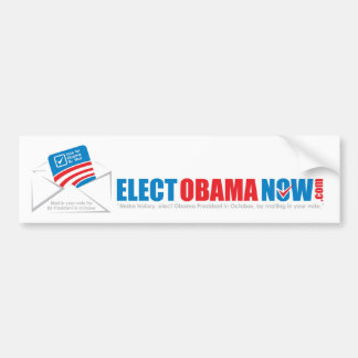 Make history Elect Obama Now. Bumper Sticker