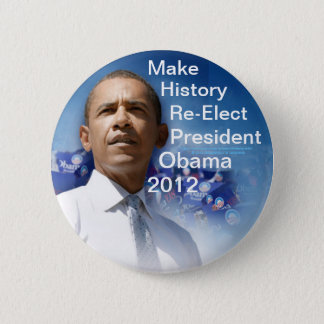 Make History Re-Elect President Obama 2012 Button