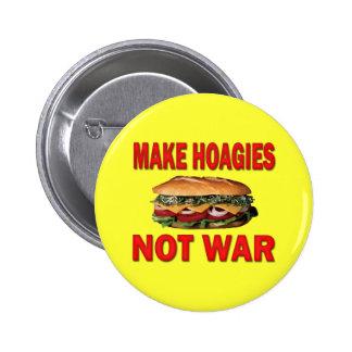 MAKE HOAGIES NOT WAR PIN