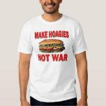 MAKE HOAGIES NOT WAR T-Shirt