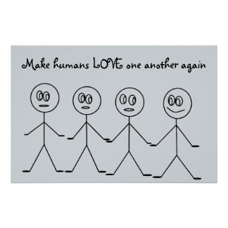 Make humans LOVE one another again Cute Poster