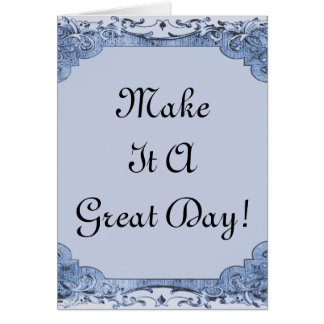 Make It A Great Day Graphic Design By Artinspired Card
