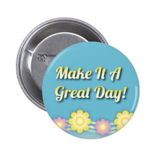 Make It A Great Day Inspirational 2 Inch Round Button