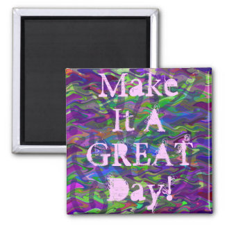 Make It A GREAT Day! Magnet