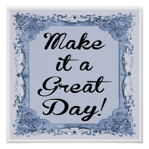 Make It A Great Day Poster