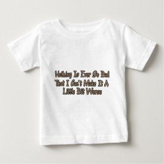 Make it a little bit worse shirt