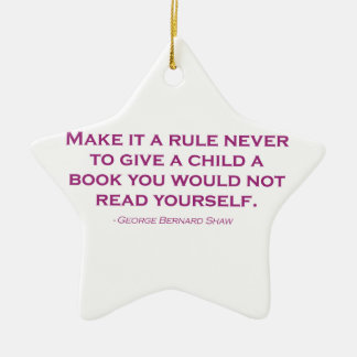 Make It A Rule Never To Give A Child A Book Ceramic Ornament
