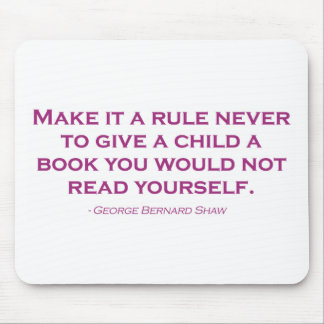 Make It A Rule Never To Give A Child A Book Mouse Pad