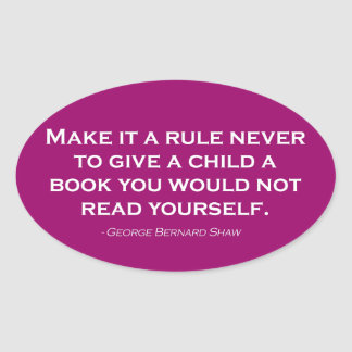 Make It A Rule Never To Give A Child A Book Oval Sticker
